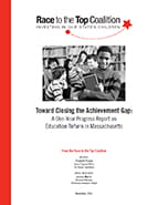 Toward Closing the Achievement Gap: A One-Year Progress Report on Education Reform in Massachusetts