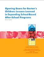 Opening Doors for Boston's Children: Lessons Learned in Expanding School-Based After-School Programs Executive Summary