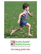 Healthy People Healthy Economy First Annual Report Card