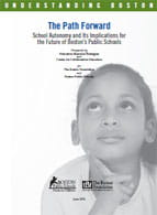 The Path Forward: School Autonomy and Its Implications for the Future of Boston's Public Schools cover