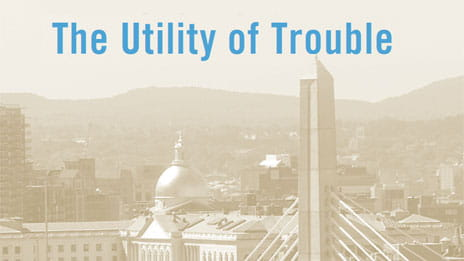 The Utility of Trouble